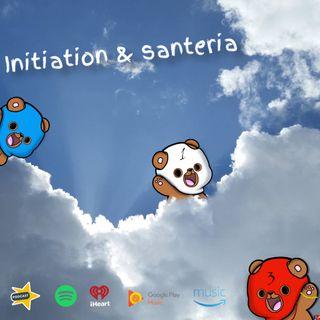 initiation & santeria PT 1