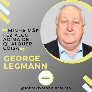A importância da minha mãe na minha vida | George Legmann, sobrevivente do Holocausto