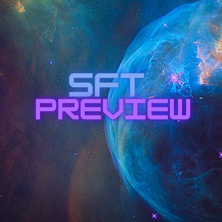 SFT Preview Episode 6