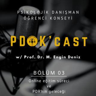 PDOK'cast #3 | Prof. Dr. M. Engin Deniz - Online Eğitim Süreci ve PDR'nin Geleceği