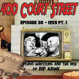 400 Court Street - Talking 1959 and Sean goes back 35 years this week to recap the episode of Championship Wrestling airing locally in 1984