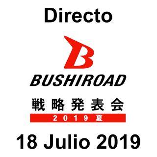 Impresiones del Directo de Bushiroad del 18 de Julio de 2019
