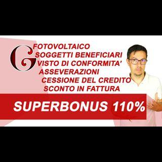 SUPERBONUS 110%: Fotovoltaico Asseverazioni Cessione del Credito Sconto in Fattura