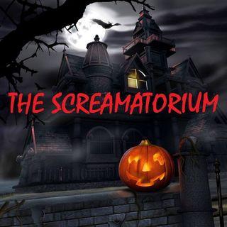 THE SCREAMATORIUM - 10/9/21