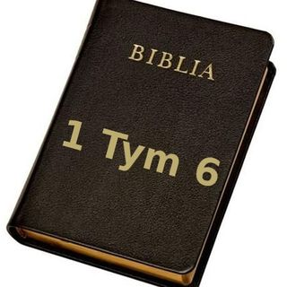 13 - 1 Tymoteusza 6