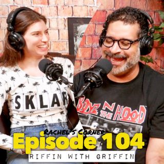 Rachel's Corner and Big Brother Recap: RIffin With Griffin