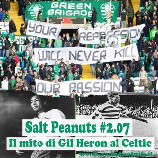 Salt Peanuts Ep. 2.07 Il Mito di Gil Heron tra i tifosi del Celtic