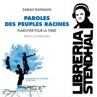 Sabah Rahmani - Paroles des peuples racines ; Plaidoyer pour la Terre