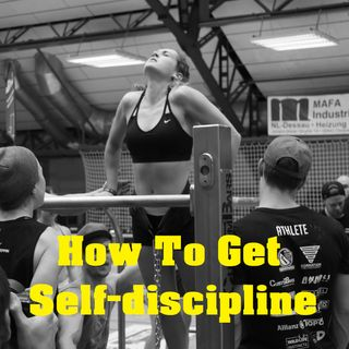 How Can You Improve Your Self-discipline?