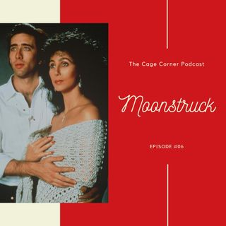Moonstruck (1987) | The Cage Corner Podcast #6