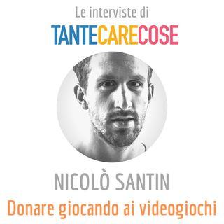 Le interviste: Nicolò Santin - Gamindo, donare giocando ai videogiochi