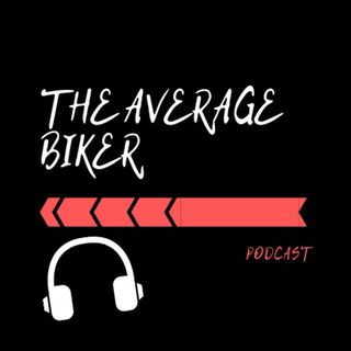 The Average Biker Podcast