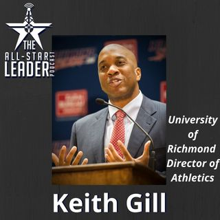 Episode 046 - University of Richmond Director of Athletics Keith Gill