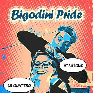 Bigodini Pride #23 - Le Quattro Stagioni