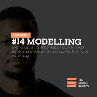 14. Modelling - Don't Tell Me Show Me!
