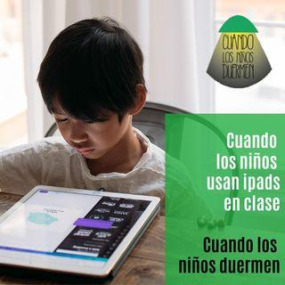 T02 E007 Cuando los niños usan ipads en clase