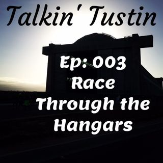 Ep 003: Race Through the Hangars