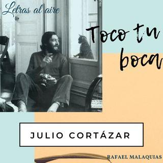 Toco tu boca | Julio Cortázar
