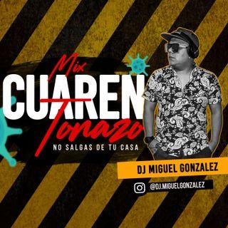 Mix Cuarentonazo - Dj Miguel Gonzalez