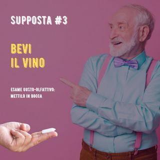 #12 - Supposta #3 - L'esame gusto-olfattivo del VINO. METTILO IN BOCCA.