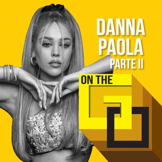 38. On The Go with Danna Paola | Parte II