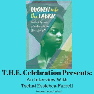 Woven Into the Fabric - An interview with Tsehai Essiebea Farrell