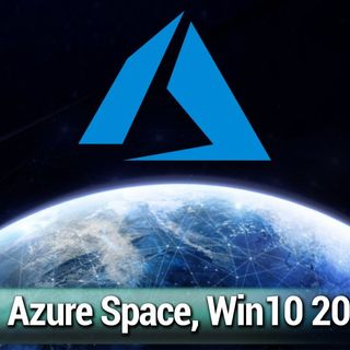 WW 695: Azure in SPAAACE! - It's Windows 10 20H2 time! Also, Edge on Linux