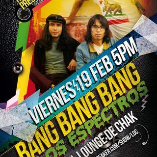 El Lounge de Chak - Bang Bang Bang y Los Espectros