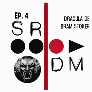 SRDM Ep. 4 - Drácula de Bram Stoker