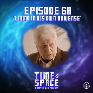 Episode 68 - Living in His Own Universe
