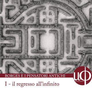 Borges e i pensatori classici - il regresso all'infinito - prima puntata