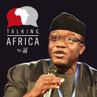 #62: Kayode Fayemi - Nigeria's states are an ideas laboratory