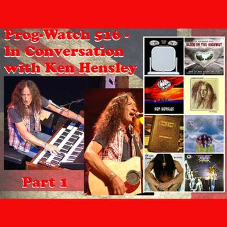 Prog-Watch 516 - In Conversation with Ken Hensley, Pt. 1