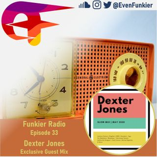 Funkier Radio Episode 33 (Dexter Jones Guest Mix)