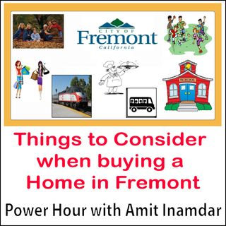 Power Hour with Amit-Things to Consider when buying a Home in Fremont