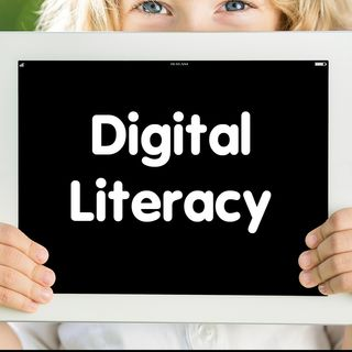 Digital Literacy- The Importance of Understanding Information