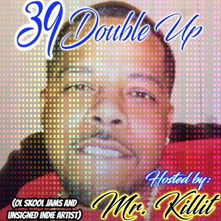 39 double up (Indie Artist)