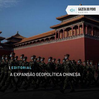 Editorial: A expansão geopolítica chinesa