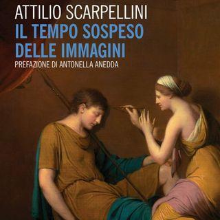 """Attilio Scarpellini """"Il tempo sospeso delle immagini"""""""