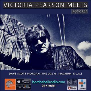 Victoria Pearson Meets : Dave Scott Morgan   (The Uglys, Magnum,E.L.O.)