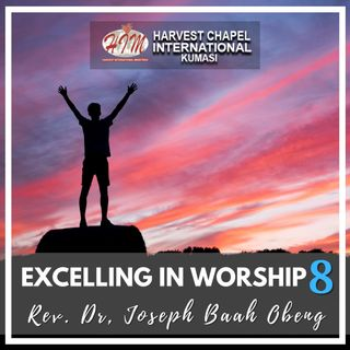 Excelling in Worship - Part 8