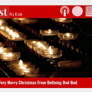 S3 E26 - Hope | A Very Merry Christmas From Defining Dad Bod