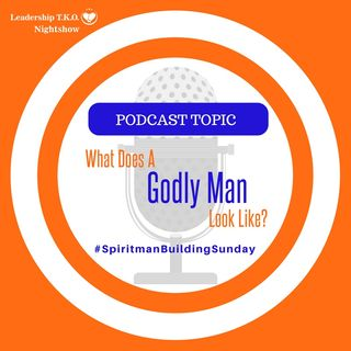 What Does a Godly Man Look Like? | Lakeisha McKnight