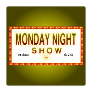 Monday Night Show Live - Puntata 6
