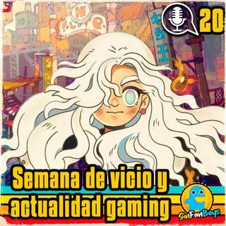 SinFanBoys Cap20-Semana vicio gaming y noticias.