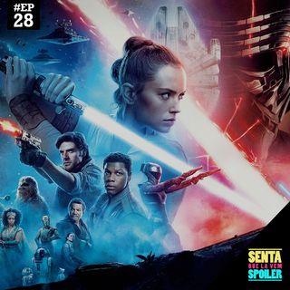 EP 28 -  Star Wars: A Ascensão Skywalker