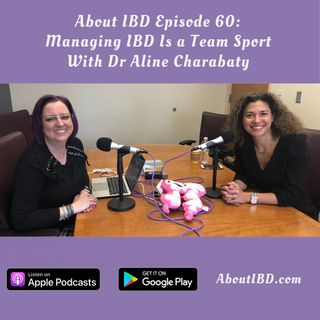Managing IBD Is a Team Sport With Dr Aline Charabaty