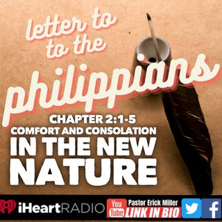 Ep 212 Comfort and Consolation: Encouraged to Favor Suffering Phil 2:1-5