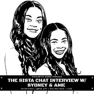 The Sista Chat Interview w/Sydney & Ame.