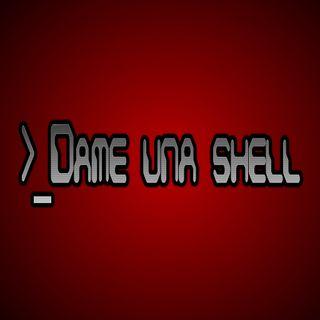 Dame una Shell - Presentación